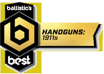 Ballistic's Best Handguns: 1911s